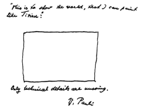 Wolfgang Pauli: This is to prove that I can paint like Titian. Only the technical details are missing